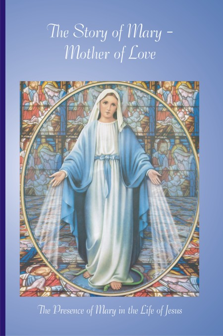 The Story of Mary Mother of Love